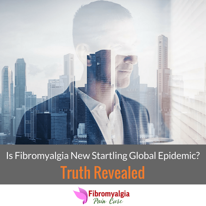 is-fibromyalgia-new-startling-global-epidemic